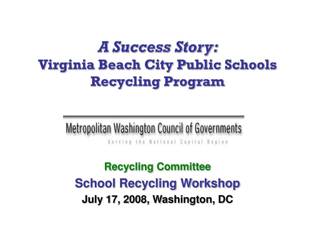 a success story virginia beach city public schools recycling program l.