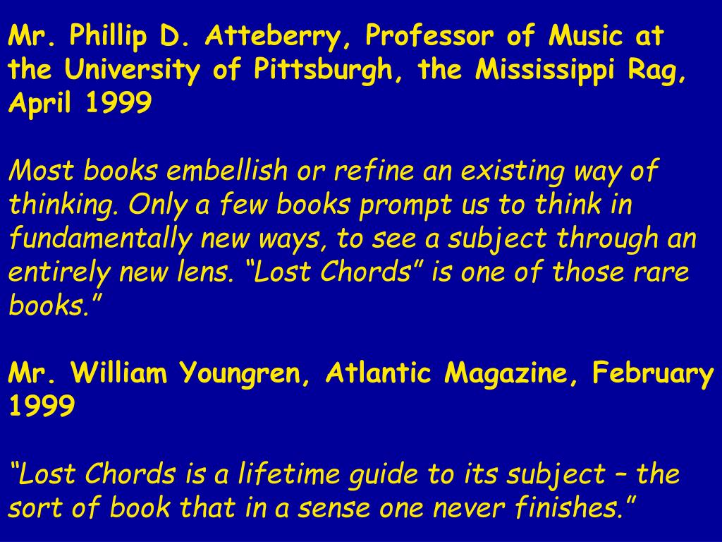Mr. Phillip D. Atteberry, Professor of Music at the University of Pittsburgh, the Mississippi Rag, April 1999