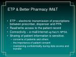 etp better pharmacy im t