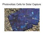 photovoltaic cells for solar capture