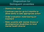 disposition for delinquent juveniles