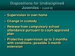 dispositions for undisciplined juveniles cont d