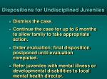 dispositions for undisciplined juveniles