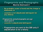 fingerprints and photographs must be destroyed if