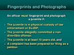 fingerprints and photographs