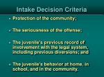 intake decision criteria