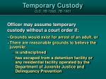 temporary custody g s 7b 1900 7b 1901