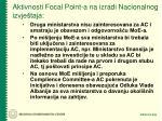 aktivnosti focal point a na izradi nacionalnog izvje taja