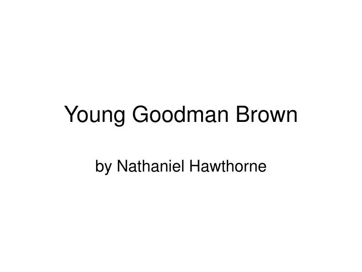young goodman brown n.