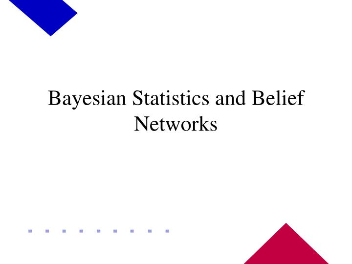 bayesian statistics and belief networks n.