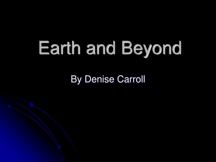 earth and beyond n.