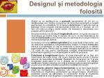 designul i metodologia folosit