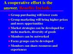 a cooperative effort is the answer benefits include