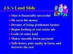 j s s land slide