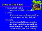 more on the land