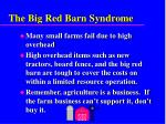 the big red barn syndrome