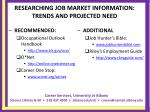 researching job market information trends and projected need