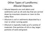 other types of landforms alluvial deposits