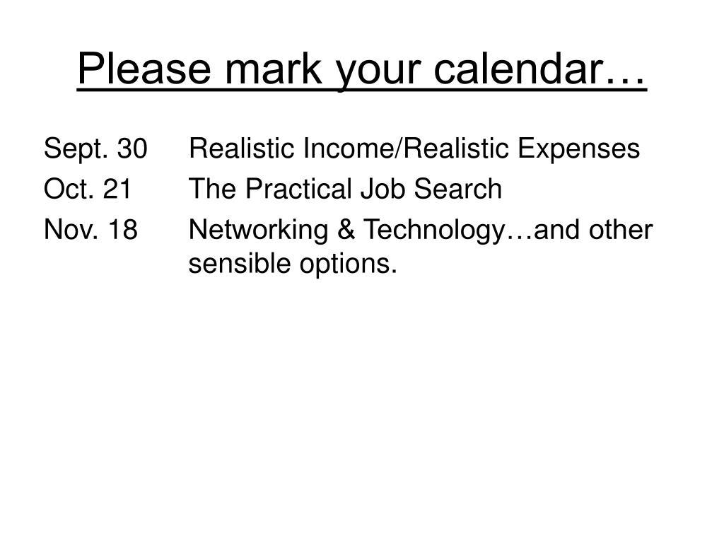 Please mark your calendar…