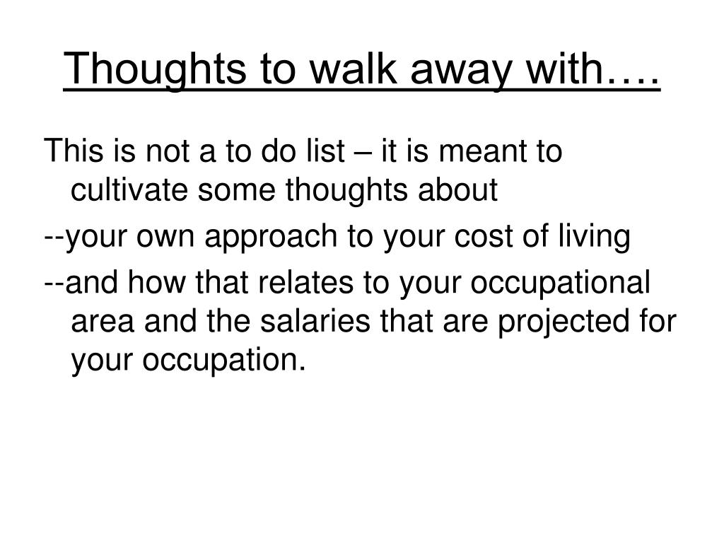 Thoughts to walk away with….