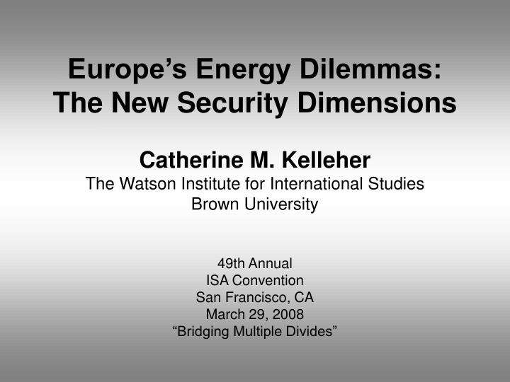 europe s energy dilemmas the new security dimensions n.