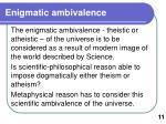 enigmatic ambivalence
