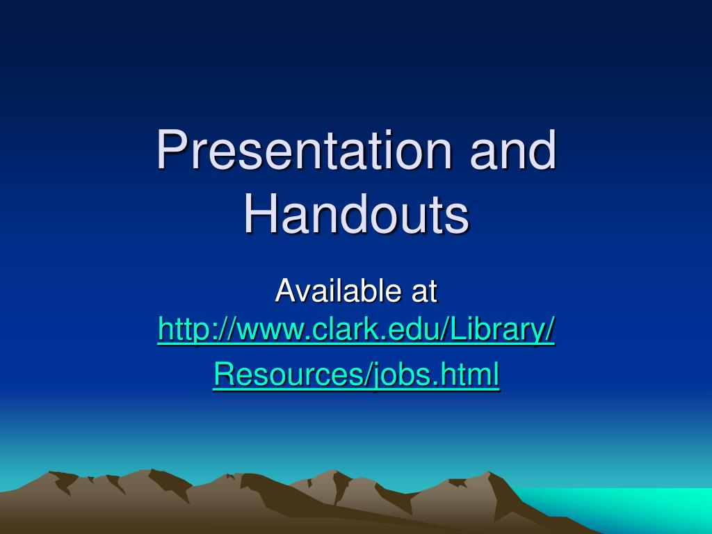 Presentation and Handouts