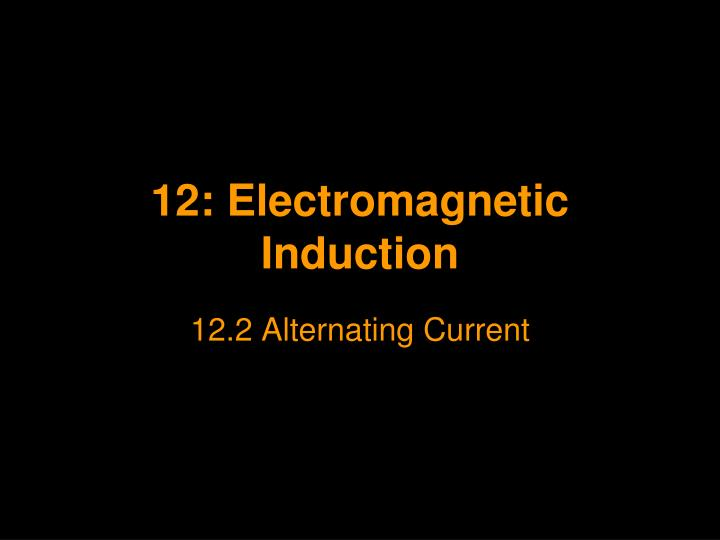 12 electromagnetic induction n.