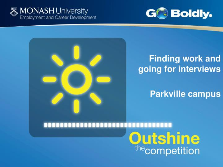 Finding work and going for interviews parkville campus