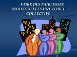 faire des faiblesses individuelles une force collective