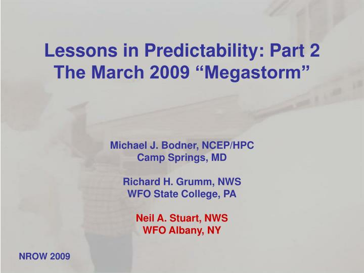 lessons in predictability part 2 the march 2009 megastorm n.