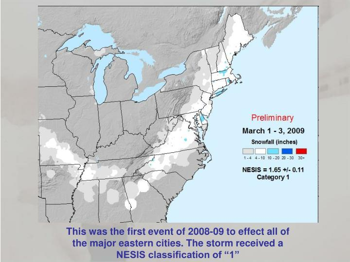 """This was the first event of 2008-09 to effect all of the major eastern cities. The storm received a NESIS classification of """"1"""""""