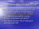 cooperation altruism and ethics