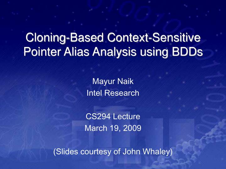 cloning based context sensitive pointer alias analysis using bdds n.