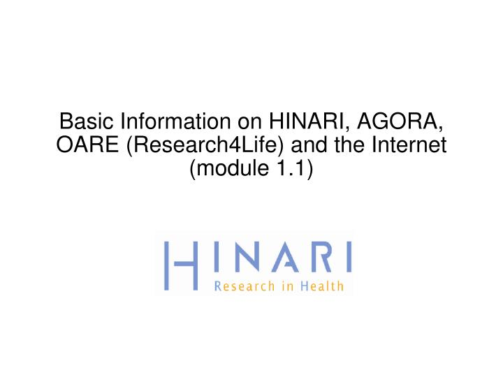 basic information on hinari agora oare research4life and the internet module 1 1 n.