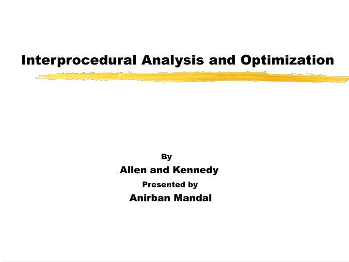 Interprocedural analysis and optimization