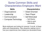 some common skills and characteristics employers want