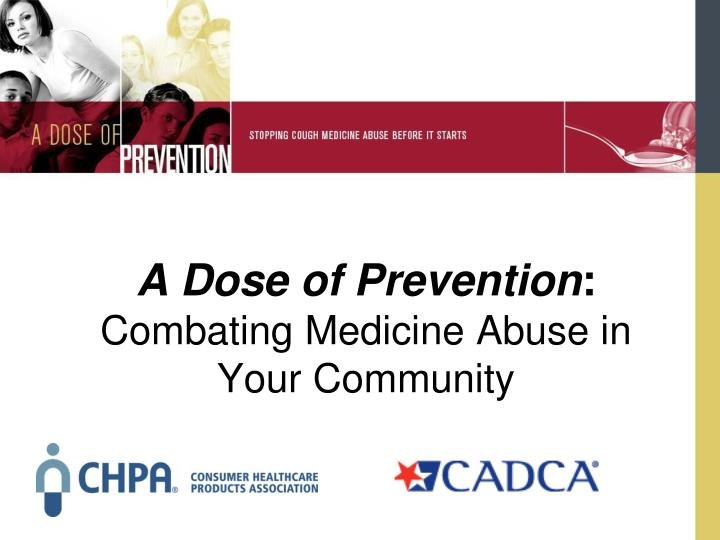 A dose of prevention combating medicine abuse in your community