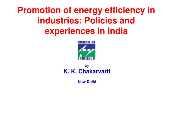 promotion of energy efficiency in industries policies and experiences in india n.