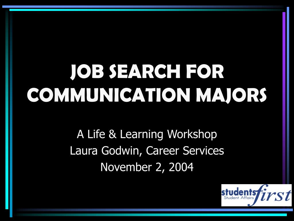 job search for communication majors l.