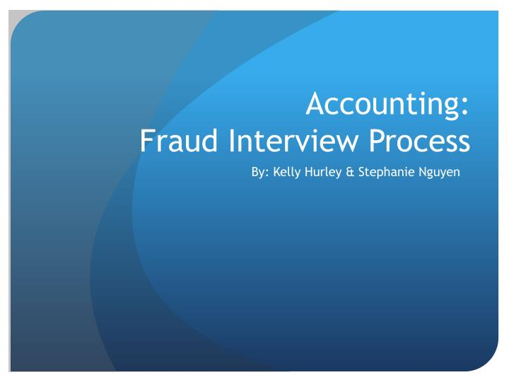 accounting fraud interview process n.
