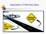 application of warning signs