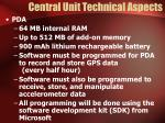 central unit technical aspects