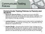 communicate testing policies