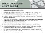 school coordinator before testing
