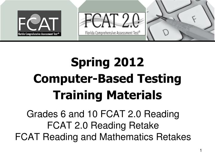 spring 2012 computer based testing training materials n.