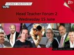 head teacher forum 2 wednesday 15 june