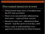 first trained intensivist in town