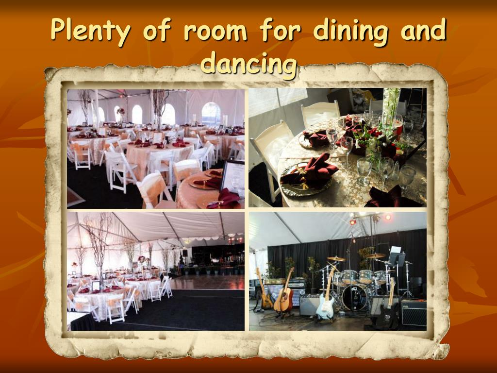 Plenty of room for dining and dancing