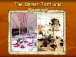 the dinner tent was stunning
